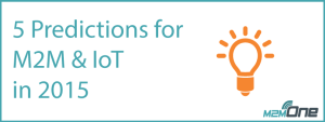 5 Predictions to M2M and IoT in 2015
